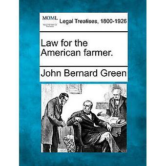 Law for the American farmer. by Green & John Bernard