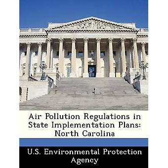 Air Pollution Regulations in State Implementation Plans North Carolina by U.S. Environmental Protection Agency