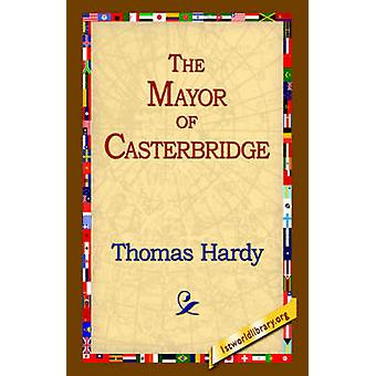 The Mayor of Casterbridge by Hardy & Thomas