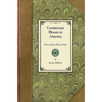 Continuous Bloom in America by Louise Shelton