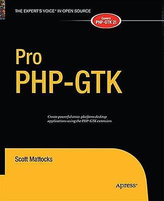 Pro PHPGTK by Mattocks & Scott