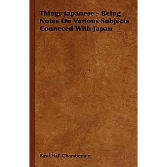 Japonais de choses notes sur divers sujets parlez avec le Japon par Chamberlain & Basil Hall