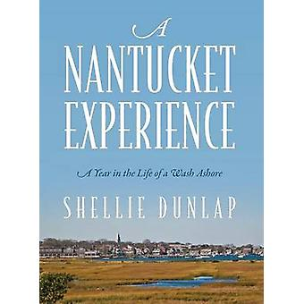 A Nantucket Experience A Year in the Life of a Wash Ashore by Dunlap & Shellie