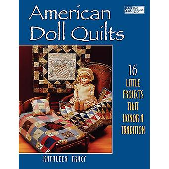 American Doll Quilts  Print on Demand Edition by Tracy & Kathleen