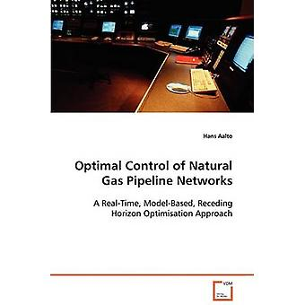 Optimal Control of Natural Gas Pipeline Networks by Aalto & Hans