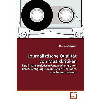 Journalistische Qualitt von Musikkritiken von Grießner & Christoph