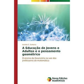 A Educao de Jovens e Adultos e o pensamento geomtrico by C. Santana Ivanilde