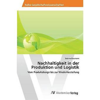 Nachhaltigkeit in der Produktion und Logistik door Paumann Sabrina