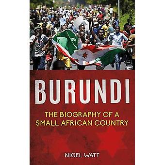 Burundi - The Biography of a Small African Country (2nd Revised editio