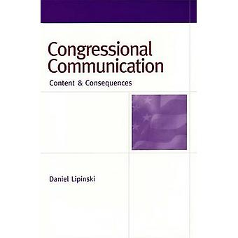 Congressional Communication - Content and Consequences by Daniel Lipin