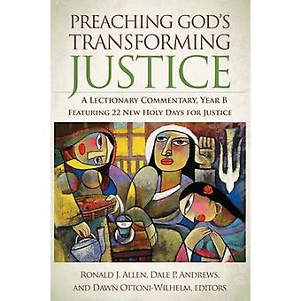 Preaching God's Transforming Justice - A Lectionary Commentary - Year B