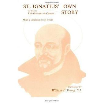 St Ignatius Own Story by William J. Young - 9780829403596 Book