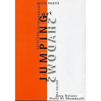 Jumping off Shadows - Selected Contemporary Irish Poets by Greg Delant