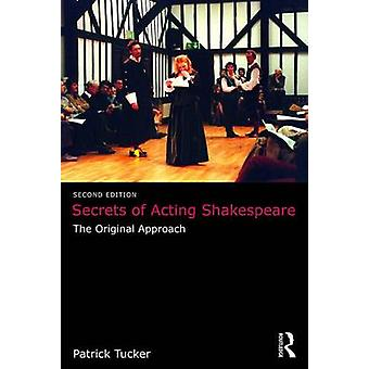 Secrets of Acting Shakespeare - The Original Approach by Patrick Tucke