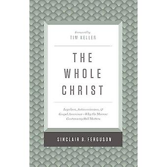 The Whole Christ - Legalism - Antinomianism - and Gospel Assurance-Why