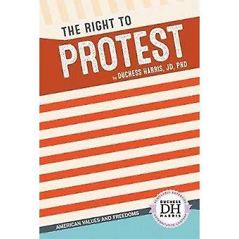 The Right to Protest by Duchess Harris Jd - PhD - 9781532113031 Book