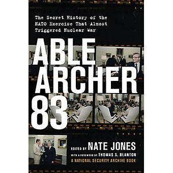 Able Archer 83 - The Secret History of the NATO Exercise That Almost T