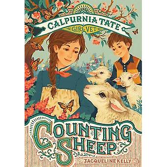 Counting Sheep - Calpurnia Tate - Girl Vet by Jacqueline Kelly - 97816
