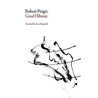 Graal Flibuste by Robert Pinget - 9781628971125 Book