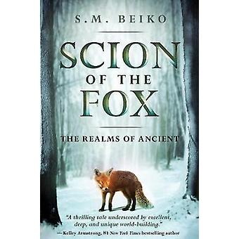 Scion Of The Fox - The Realms of Ancient by Scion Of The Fox - The Real