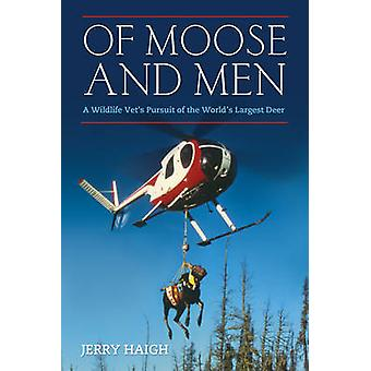 Of Moose And Men - Nearly Everything You Wanted to Know About the Worl