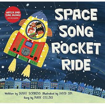 Space Song Rocket Ride by Sunny Scribens - David Sim - 9781782850984