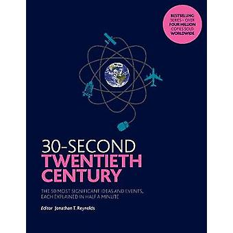 30-Second Twentieth Century - The 50 most significant ideas and events