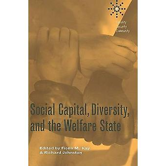 Social Capital - Diversity - and the Welfare State by Fiona Kay - Ric