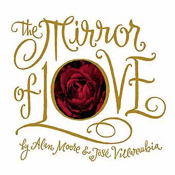 The Mirror of Love by Alan Moore - Jose Villarrubia - 9781891830457 B