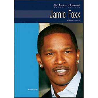 Jamie Foxx - Entertainer by Anne M. Todd - 9781604130003 Book