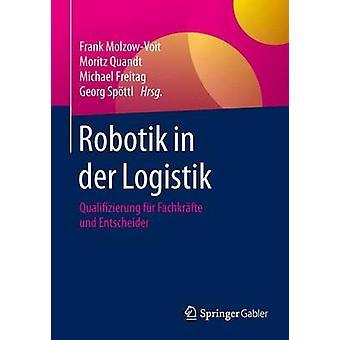 Robotik in der Logistik  Qualifizierung fr Fachkrfte und Entscheider by MolzowVoit & Frank