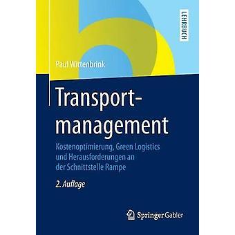 Transportmanagement  Kostenoptimierung Green Logistics und Herausforderungen an der Schnittstelle Rampe by Wittenbrink & Paul