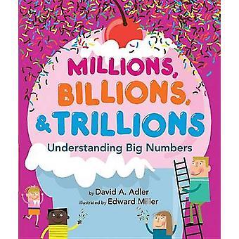 Millions - Billions - & Trillions  - Understanding Big Numbers by Davi