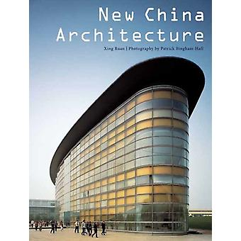 New China Architecture (Paperback) by Ruan Xing Bingham-Hall Patrick