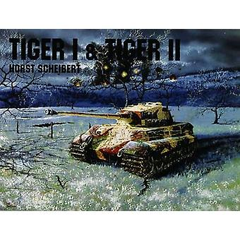 Panzers Tiger I  II by Horst Scheibert & Edward Force