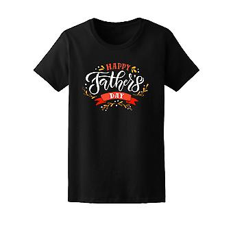 happy father's day, celebration Tee Women's -Image by Shutterstock