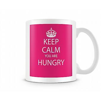 Kalmte bewaren u bent hongerig bedrukte mok