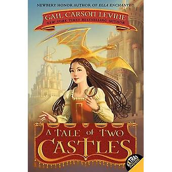 A Tale of Two Castles by Gail Carson Levine - Greg Call - 97800612296