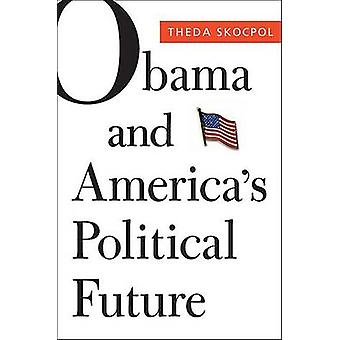 Obama och USA: s politiska framtid av Theda Skocpol, Detroit, Michigan - Larry M. Bart