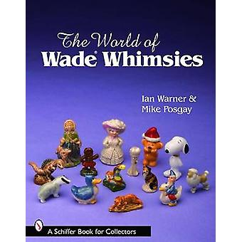 Die Welt der Wade Whimsies von Ian Warner - Mike Posgay - 978076433077