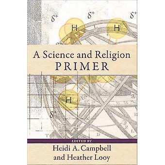En videnskab og Religion Primer af Heidi A. Campbell - Heather Looy - 9