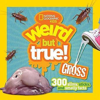 Bizarre mais vrai Gross-300 gluantes - collants - et malodorantes faits par Nation