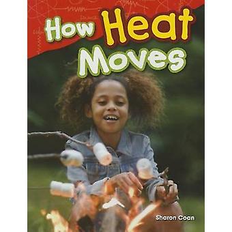 How Heat Moves (Grade 1) by Sharon Coan - 9781480745681 Book