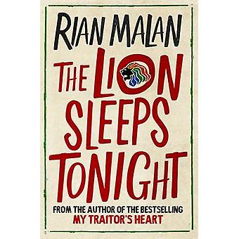 The Lion Sleeps Tonight - And Other Stories of Africa (Main) by Rian M