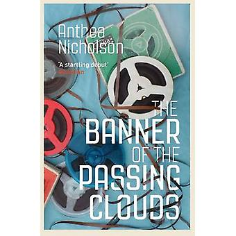 The Banner of the Passing Clouds by Anthea Nicholson - 9781847087430