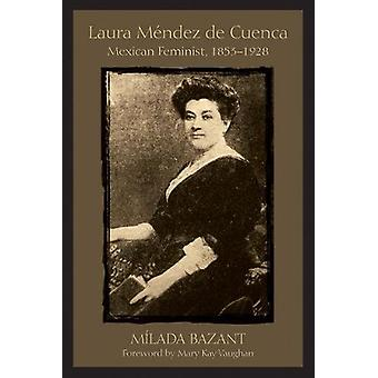 Laura Mendez de Cuenca - mexikanska Feminist - 1853-1928 av Milada Bazant