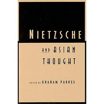 Nietzsche and Asian Thought (New edition) by Graham Parkes - 97802266