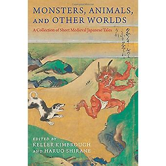 Monsters - Animals - and Other Worlds - A Collection of Short Medieva
