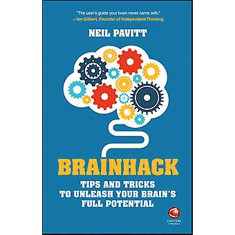 Brainhack - Tips and Tricks to Unleash Your Brain's Full Potential by