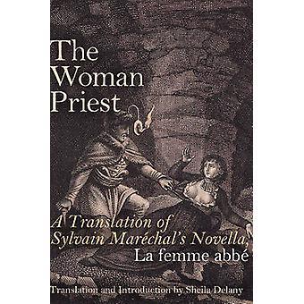 Kvinna präst - en översättning av Sylvain Marechal's Novella - la Fe